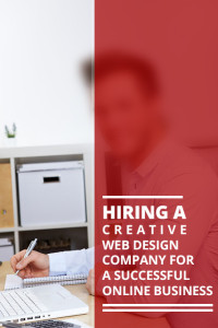 Hiring a Creative Web Design Company for a Successful Online Business